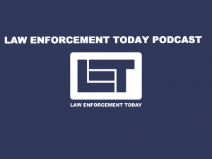 Law Enforcement Today Podcast