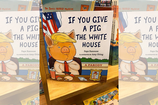 "Barnes and Noble selling ""If You Give A Pig The White House"" in kids section"