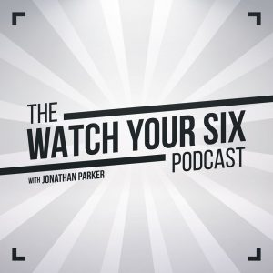 The Watch Your Six Podcast