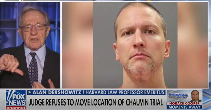 "Dershowitz: not changing venue of Chauvin trial is ""constitutional mistake"""