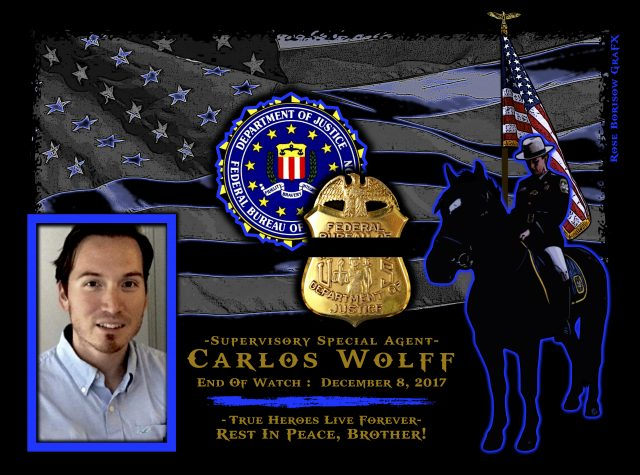 In Memoriam Supervisory Special Agent Carlos Wolff