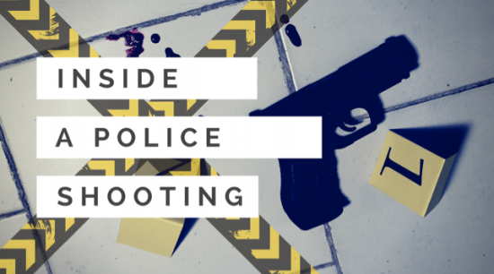 Inside a Police Shooting