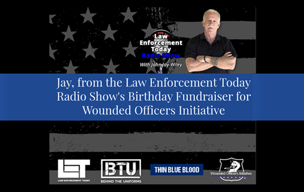 LET Radio Show Birthday Fundraiser for Wounded Officers Initiative